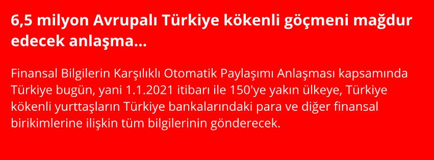 6,5 milyon Avrupalı Türkiye kökenli göçmeni mağdur edecek anlaşma…